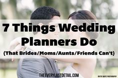 7 Things Wedding Planners Do (That Brides/Moms/Aunts/Friends Can't) Read more here: http://theeverylastdetail.com/2013/08/29/7-things-wedding-planners-bridesmomsauntsfriends-cant/