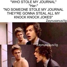 Where is it?!<< we all thought when we saw that journal that it would have somethings sweet in it, but umm... jokes.... well he has his hobbies.. Niall though