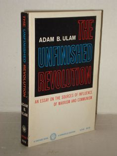 The Unfinished Revolution: Essay on Sources of influence of Marxism, Communism