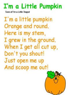 I'm a Little Pumpkin Poem- I like this to go with the pumpkin unit I have planned for next year. Preschool Music, Fall Preschool, Halloween Songs Preschool, Halloween Songs For Toddlers, Pumpkin Preschool Crafts, Halloween Nursery Rhymes, Thanksgiving Songs For Kids, October Preschool Themes, Pumpkin Crafts