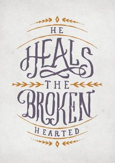 HEAL ME, LORD.  THE THINGS THAT BREAK MY HEART SEEM MANY AT TIMES BUT THE WORST IS FEELING DISTANT FROM YOU.