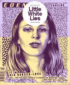 Little White Lies - Eden + the 50 best female filmmakers working today (and why we love them) In this issue... We talk to French writer/director Mia Hansen-Løve about ...