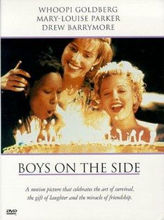 *BOYS ON THE SIDE, (1995) Poster:  Jane is a night club singer, out of work. Robin is a quirky real estate agent looking for a ride-share to accompany her to California. Her advertisement is answered by Jane, who at first.....  Starring: Whoopi Goldberg, Mary-Louise Parker, Drew Barrymore