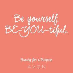 Be yourself. BE-YOU-tiful. #BeautyforaPurpose