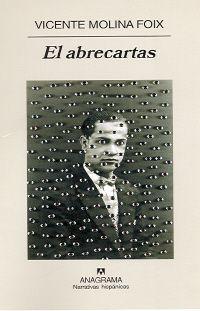 2007 – Vicente Molina Foix (1946), por El abrecartas
