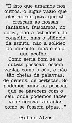 Rubens Alves...que perfeito!!!
