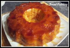 Second Chances Girl: Bread Pudding (Cuban Style)