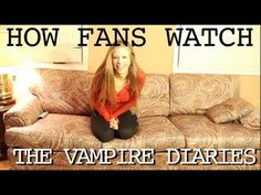 how fans of the vampire diaries watch the show. this is strangley acurate and incredibly hilarious!