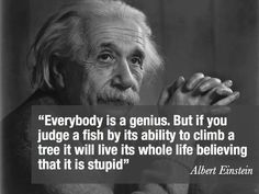 Einstein Quote: Everybody is a genius. Genius Quotes, Great Quotes, Quotes To Live By, Me Quotes, Motivational Quotes, Funny Quotes, Inspirational Quotes, Child Quotes, People Quotes