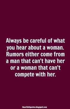 I'd rephrase this to say always be careful in trusting the words of Someone else's ex husband.of crap! Quotable Quotes, True Quotes, Motivational Quotes, Funny Quotes, Inspirational Quotes, Jelousy Quotes Haters, Insecure Men Quotes, Wisdom Quotes, Feelings