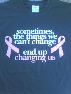 ... Breast Cancer Quotes, Breast Cancer Shirts, Breast Cancer Support, Breast Cancer Survivor, Breast Cancer Awareness, Cancer Sayings, Breast Cancer Tattoos, Breast Cancer Inspiration, Cancer Ribbons