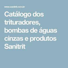 Catálogo dos trituradores, bombas de águas cinzas e produtos Sanitrit