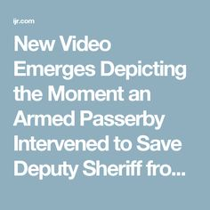 New Video Emerges Depicting the Moment an Armed Passerby Intervened to Save Deputy Sheriff from Attacker