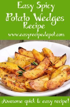 Awesome recipe for Spicy Potato Wedges! Make them right in the oven. No messy frying. You are gonna love how easy and delicious these are!