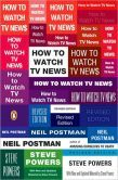 How to Watch TV News: Revised Edition-MUST READ