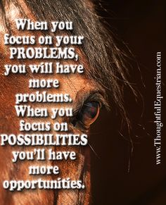 Find the possibilities not the problems.