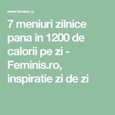 7 meniuri zilnice pana in 1200 de calorii pe zi - Feminis.ro, inspiratie zi de zi