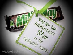 We Love Being Moms!: Candy Bar Sayings You are the brightest star in the milky way