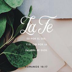 """""""Así que la #fe es por el #oír, y el oír, por la #palabra de #Dios."""" #Romanos 10:17 RVR1960 http://bible.com/149/rom.10.17.rvr1960"""