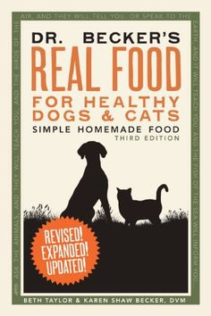 50a92b74fd264c Dr. Becker's Real Food for Healthy Dogs and Cats: Simple Homemade Food