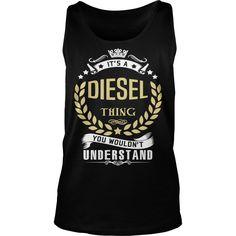 DIESEL .Its a DIESEL Thing You Wouldnt Understand - DIESEL Shirt, DIESEL Hoodie, DIESEL Hoodies, DIESEL Year, DIESEL Name, DIESEL Birthday