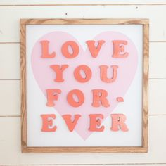 Love You Forever Wooden Sign - Project Nursery Show your little one how much they are loved every single day with this wooden nursery sign. Nursery Wall Decor, Baby Decor, Girl Nursery, Nursery Ideas, Love Wooden Sign, Wooden Signs, Pink Heart Background, Fantasy Bedroom, Nursery Signs