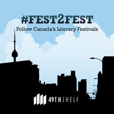 Fest2Fest Ontario. Follow Canada's Literary Festivals and Events on http://49thshelf.com/Festivals