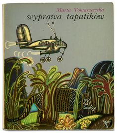 """Exceptionally charming cover illustration for """"Expedition tapatików"""" by Polish illustrator Józef Wilkoń via Hippopotamus Collection Vintage Book Covers, Vintage Children's Books, Vintage Posters, Book Cover Art, Book Art, Childhood Images, Beautiful Book Covers, Book And Magazine, Children's Book Illustration"""