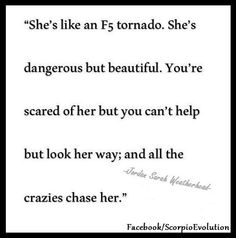 Scorpio Woman. #Tornado All the crazies is freaking right