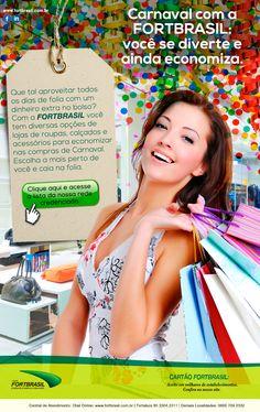 A A+ criou e disparou, para a FORTBRASIL, um e-mail marketing divulgando as vantagens de fazer as compras de Carnaval na sua rede credenciada. Além de economizar, os clientes encontram várias opções de lojas espalhadas pela cidade.  Isso é A+: Agência de Publicidade e Propaganda, Criação de Site, Marketing de Guerrilha, Comunicação Integrada, Promoção, Eventos, Gestão de Mídias Sociais.