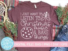 I Just Want to Listen to Christmas Music & Bake Things SVG Cut File – Crazy Crafty Lady Co.