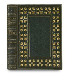 """BOUND BY PRIDEAUX WITH AN AUTOGRAPH NOTE: """"THE BEST FORMAL DESIGN I HAVE MADE"""" (BINDING.) Prideaux, Sarah Treverbian. An Historical Sketch of Bookbinding . . . With a Chapter on Early Stamped Bindings by E. Gordon Duff. Frontispiece. vi, [2], 303 pages. 8vo, 187x136 mm, black morocco gilt by Prideaux with frame of repeated stylized quatrefoils running between dotted fillets on covers, stamp-signed with her monogram and dated 1900 on rear lower turn-in; contents clean; gilt edges; 1/4 morocco…"""