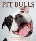Pit Bulls and Pit Bull Type Dogs