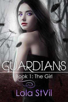 Guardians Book One: The Girl by Lola StVil