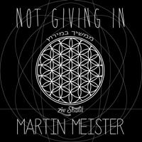 Not Giving In (Martin 101 Tel Aviv Beach Mix) by MARTIN MEISTER on SoundCloud