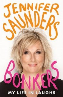 Booktopia has Bonkers : My Life in Laughs by Jennifer Saunders. Buy a discounted Hardcover of Bonkers : My Life in Laughs online from Australia's leading online bookstore. Jennifer Saunders, Dawn French, Best Kindle, Joanna Lumley, Ab Fab, Goldie Hawn, Penguin Books, Absolutely Fabulous, The Guardian