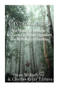 Cryptozoology: The History of Attempts to Discover and St…