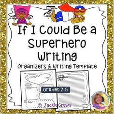 """Grab, print and go!  No prep. """"If I Could Be A Superhero"""" is a choice of two organizers and two final draft pages for the prompt, """"If I could be a superhero I would be..."""" Students complete the organizer (you have the choice of two different ones) and write their final drafts on the lined paper."""