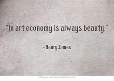 In art economy is always beauty.