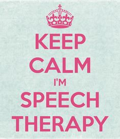 http://sd.keepcalm-o-matic.co.uk/i-w600/keep-calm-i-m-speech-therapy.jpg