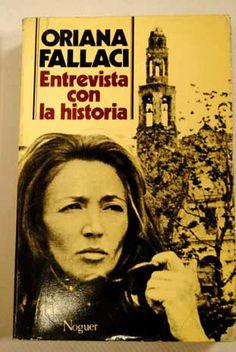 Entrevista con la historia / Oriana Fallaci