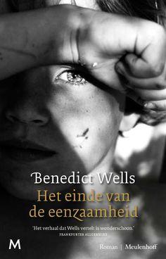 Benedict Wells - Het einde van de eenzaamheid Prachtig goed geschreven verhaal