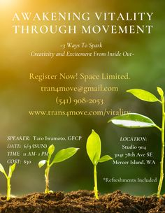 upcoming workshop: Awakening Vitality Through Movement: ways to spark creativity and excitement from inside out~ Feldenkrais Method, Change My Life, Inside Out, Awakening, Workshop, Creativity, Herbs, Atelier, Herb