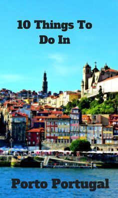 10 things to do in Porto, Portugal. Find them here: http://www.venturists.net/10-things-to-do-in-porto-portugal/