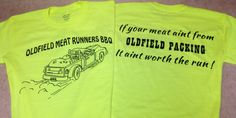 """Oldfield Meat Runners BBQ-- """"If your meat ain't from Oldfield Packing it ain't worth the run"""""""