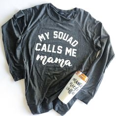 My squad calls me mama sweatshirt - Funny Kids Shirts - Ideas of Funny Kids Shirts - The cutest and most comfy sweatshirt ever! Momma Shirts, Funny Kids Shirts, Cute Shirts, Funny Tees, Mom Outfits, Cute Outfits, Trendy Outfits, Summer Outfits, Squad