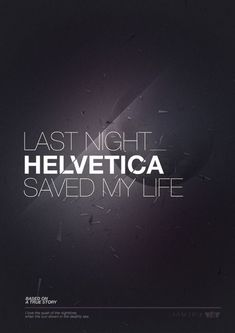 Last night Helvetica saved my life