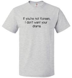 If You're Not Korean I Don't Want Your Drama Shirt Korea Tee - oTZI Shirts - 2