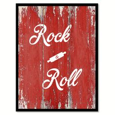 Rock & Roll Quote Saying Gift Ideas Home Décor Wall Art