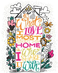 #Society6                 #love                     #What #Love #Most #About #Home... #Print #Matthew #Taylor #Wilson             What I Love Most About My Home... Art Print by Matthew Taylor Wilson                                    http://www.seapai.com/product.aspx?PID=1325469